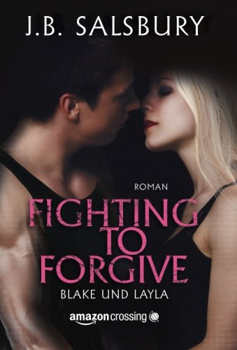 9781477821442: Fighting to Forgive - Blake und Layla (German Edition)
