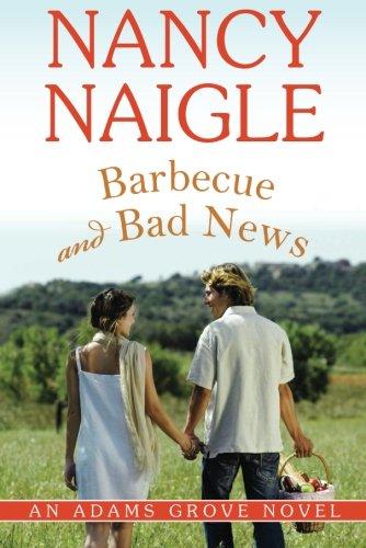 Barbecue and Bad News (An Adams Grove Novel): Naigle, Nancy