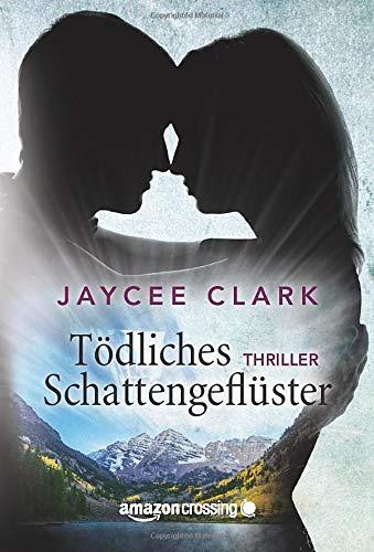 Tödliches Schattengeflüster (German Edition): Clark, Jaycee