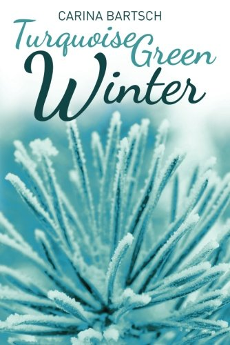 Turquoise Green Winter (Emely and Elyas): Bartsch,Carina