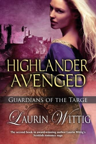 Highlander Avenged (Guardians of the Targe): Wittig, Laurin