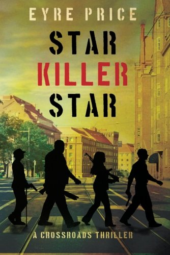 Star Killer Star (A Crossroads Thriller): Eyre Price