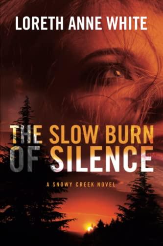9781477824450: The Slow Burn of Silence (A Snowy Creek Novel)