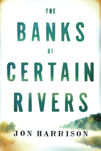 9781477825235: The Banks of Certain Rivers
