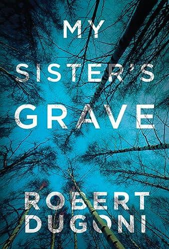 My Sister's Grave (The Tracy Crosswhite Series): Dugoni, Robert
