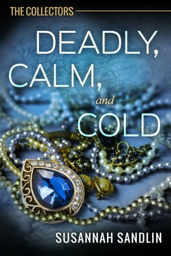 9781477826812: Deadly, Calm, and Cold (The Collectors)