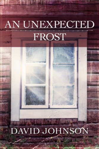 An Unexpected Frost: Johnson, David