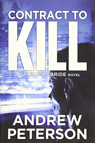 Contract to Kill (The Nathan McBride Series): Peterson, Andrew