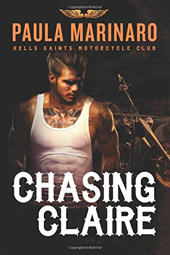 Chasing Claire (Hells Saints Motorcycle Club): Marinaro, Paula
