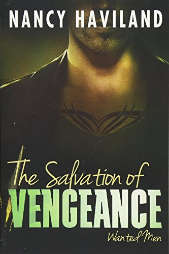 9781477827833: The Salvation of Vengeance (Wanted Men)