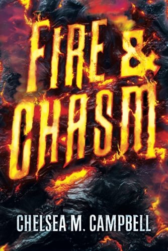 Fire & Chasm: Campbell, Chelsea M.