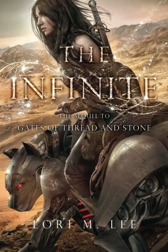 The Infinite (Gates of Thread and Stone Series): Lee, Lori M.