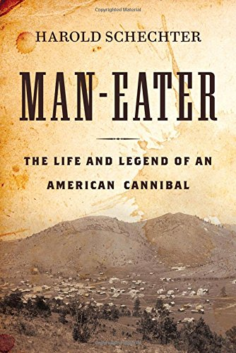 9781477829561: Man-Eater: The Life and Legend of an American Cannibal