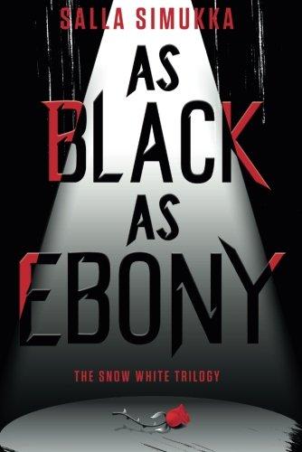 9781477829950: As Black as Ebony (The Snow White Trilogy)