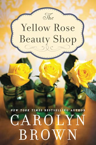 The Yellow Rose Beauty Shop: Brown, Carolyn
