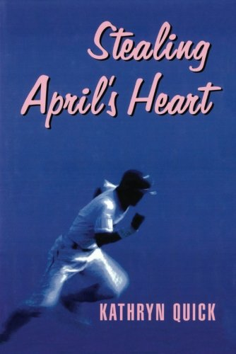 Stealing April s Heart (Paperback): Kathryn Quick