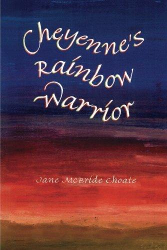Cheyenne's Rainbow Warrior: Choate, Jane McBride