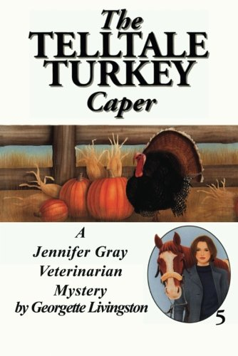 9781477836408: The Telltale Turkey Caper (A Jennifer Gray Veterinarian Mystery)