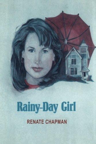 Rainy-Day Girl (Paperback): Renate Chapman