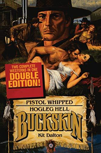 9781477839140: Buckskin Double: Pistol Whipped/Hogleg Hell