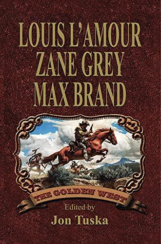 The Golden West: Louis L'Amour; Zane