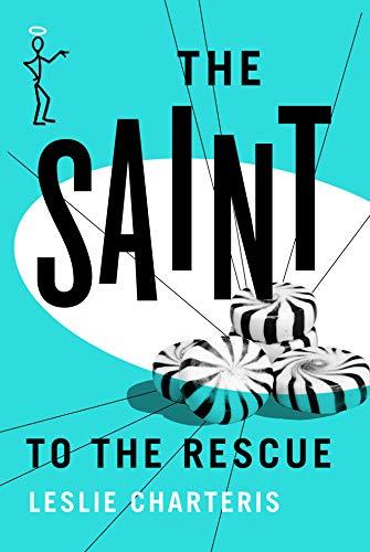 The Saint to the Rescue (The Saint Series): Leslie Charteris