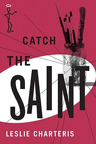Catch the Saint (The Saint Series): Charteris, Leslie