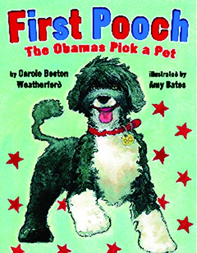9781477847626: First Pooch: The Obamas Pick a Pet