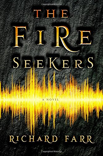The Fire Seekers (The Babel Trilogy): Farr, Richard