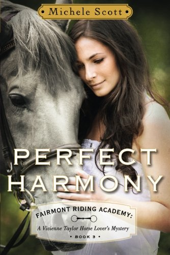 Perfect Harmony: A Vivienne Taylor Horse Lover's Mystery (Fairmont Riding Academy): Scott, ...