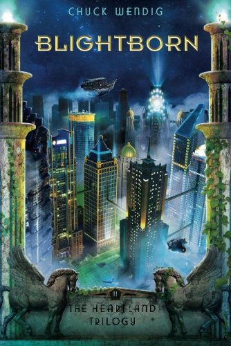 Blightborn (The Heartland Trilogy): Wendig, Chuck