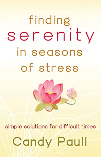9781477848111: Finding Serenity in Seasons of Stress: Simple Solutions for Difficult Times