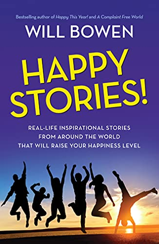 9781477848241: Happy Stories!: Real-Life Inspirational Stories from Around the World That Will Raise Your Happiness Level