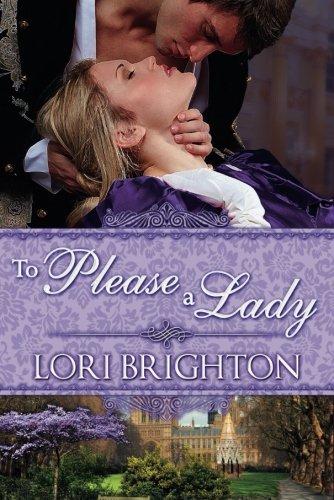 To Please A Lady (The Seduction Series): Lori Brighton