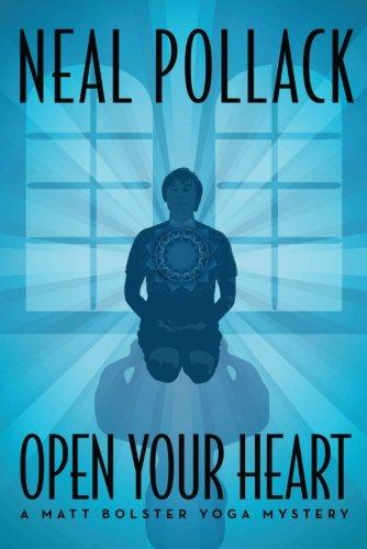 9781477848449: Open Your Heart (A Matt Bolster Yoga Mystery)