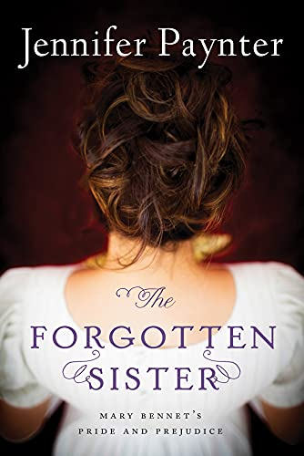 9781477848883: The Forgotten Sister: Mary Bennet's Pride and Prejudice