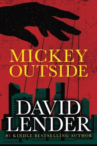 Mickey Outside (A White Collar Crime Thriller): Lender, David