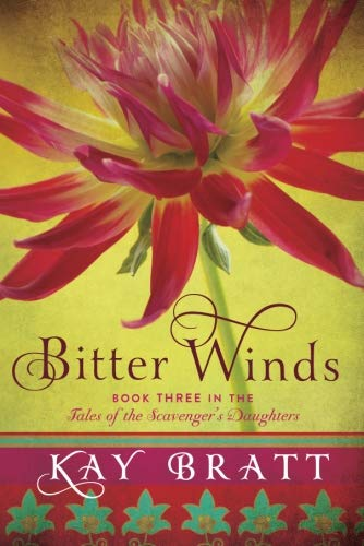 Bitter Winds (Tales of the Scavenger's Daughters): Kay Bratt