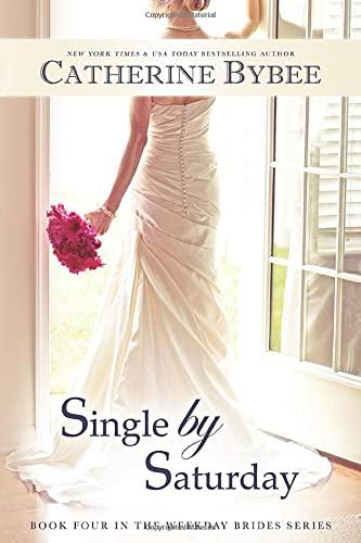 9781477849262: Single by Saturday (Weekday Brides Series)