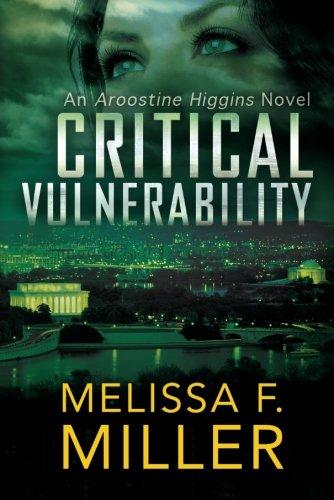 Critical Vulnerability (An Aroostine Higgins Novel): Miller, Melissa F.