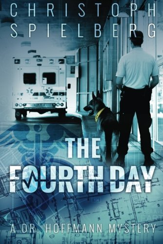 9781477849583: The Fourth Day (Dr. Hoffmann series)