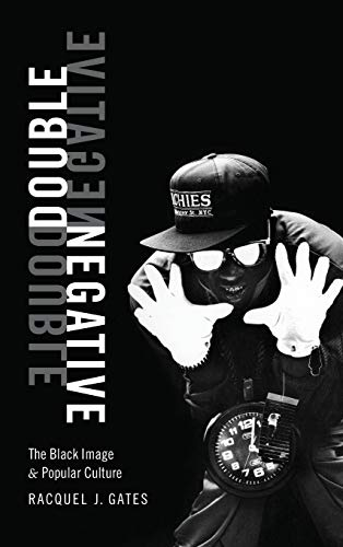 9781478000419: Double Negative: The Black Image and Popular Culture