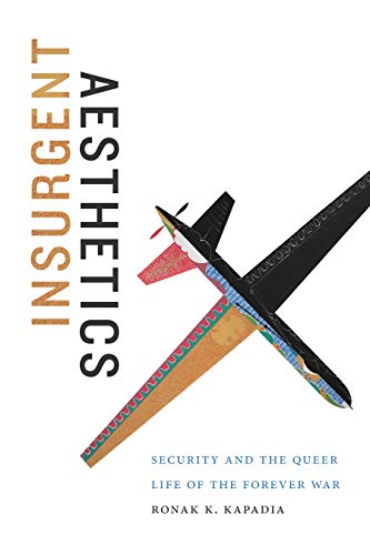 9781478004011: Insurgent Aesthetics: Security and the Queer Life of the Forever War (Art History Publication Initiative)