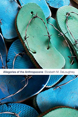 9781478004714: Allegories of the Anthropocene