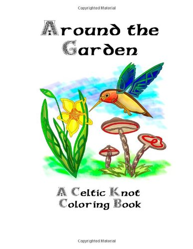 9781478100010: Around the Garden - A Celtic Knot Coloring Book (Volume 3)