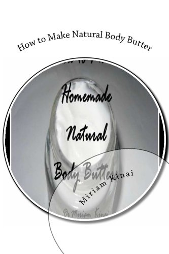 9781478100478: How to Make Natural Body Butter