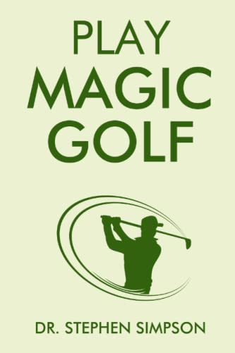 Play Magic Golf: How to use self-hypnosis,: Simpson, Dr. Stephen