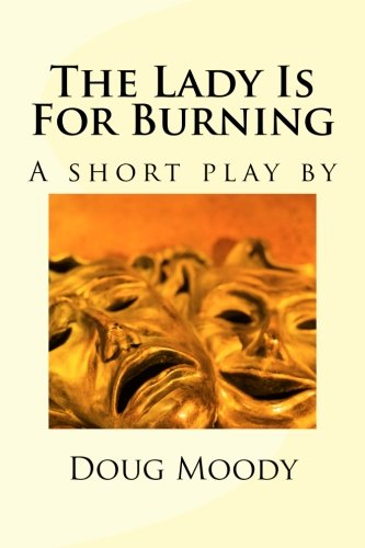 9781478102946: The Lady Is For Burning: A short play