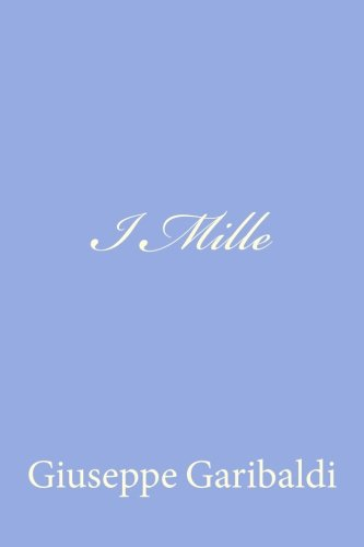 9781478103165: I Mille (Italian Edition)