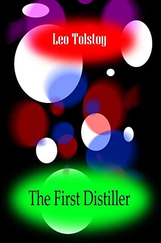 The First Distiller (Paperback): Leo Tolstoy